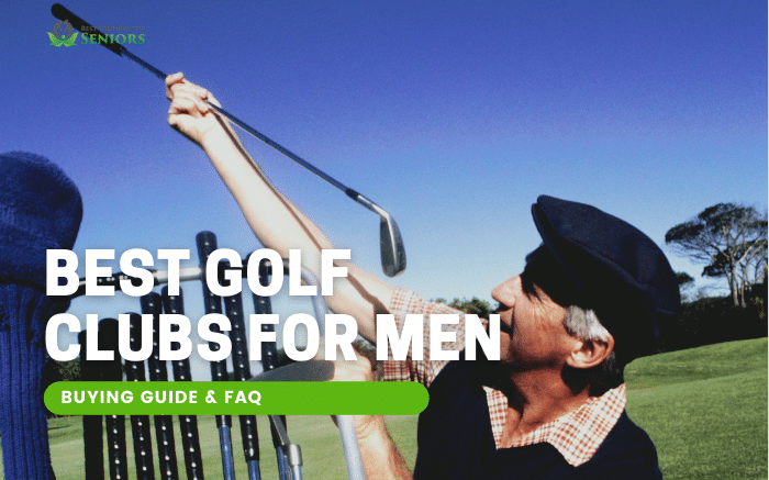 best golf clubs for senior men